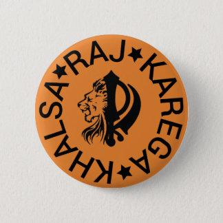 Raj Karega Khalsa 6 Cm Round Badge