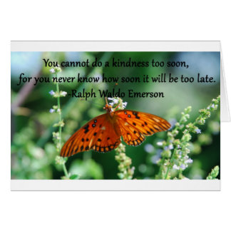 Ralph Emerson Quote.. You Cannot Do a Kindness.. Card