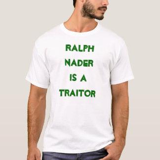 Ralph Nader Is A Traitor T-Shirt