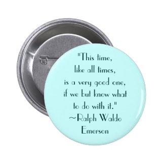 Ralph Waldo Emerson Good Times Quote 6 Cm Round Badge
