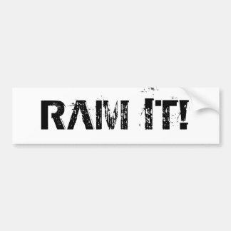 """""""RAM IT!"""" bumper sticker"""
