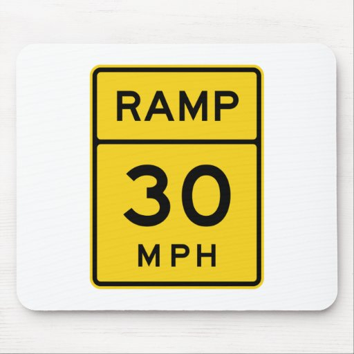 Ramp 30 MPH Sign Mouse Pads