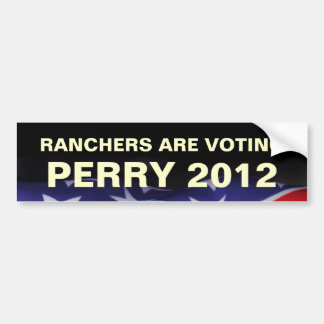 Ranchers Are Voting PERRY 2012 Bumper Sticker