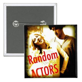 Random Actors Badge. (of awesomeness) 15 Cm Square Badge