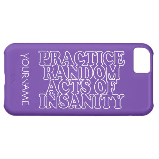 Random Acts of Insanity custom cases iPhone 5C Cases