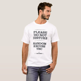 Random Excuse TBC T-Shirt