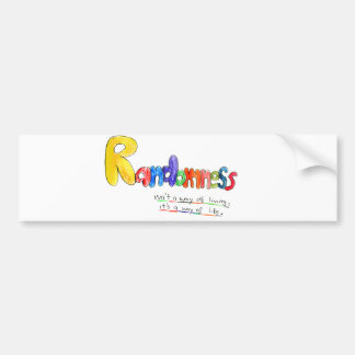 Randomness Bumpersticker Bumper Stickers