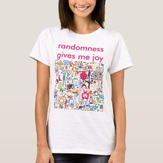 randomness gives me joy T-Shirt