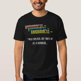RANDOMNESS - TEE SHIRT