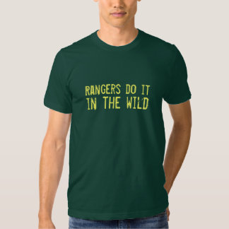 Rangers do it in the wild shirt