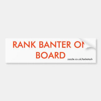 RANK BANTER ON BOARD BUMPER STICKER
