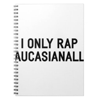 Rap Caucasianally Spiral Notebook