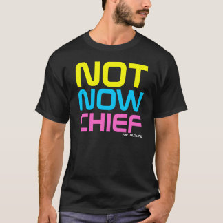 Rap Couture- Not Now Chief Guido T-shirt