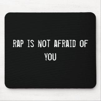 rap is not afraid of you mouse mat