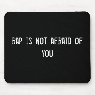 rap is not afraid of you mouse mats