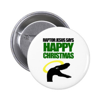 Raptor Jesus says Happy Christmas Pinback Buttons