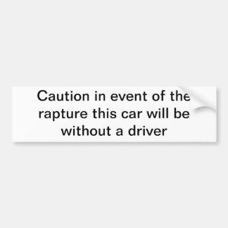 Rapture bumper sticker true but humorous