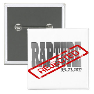 Rapture May 21 2011 REJECTED Pin
