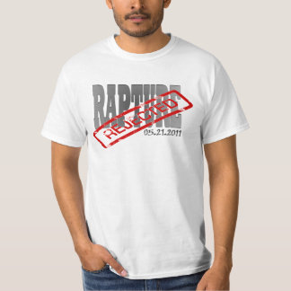 Rapture Reject! 05.21.2011 Judgement Day T-Shirt