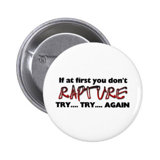 Rapture - Try Try Again Pinback Button