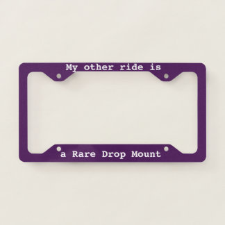 Rare Drop Mount - license plate frame