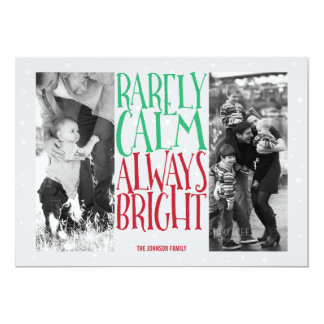 Rarely Calm... Always Bright Holiday Photos Card