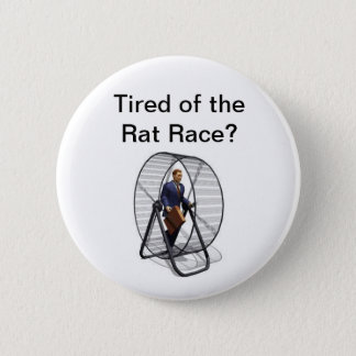 Rat Race.jpg, Tired of the Rat Race? 6 Cm Round Badge