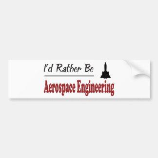 Rather Be Aerospace Engineering Bumper Sticker