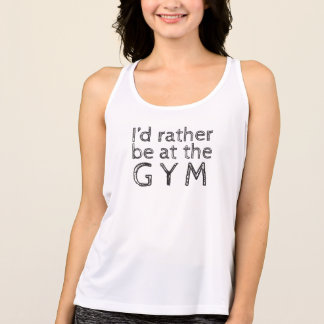 Rather Be at the Gym Tank