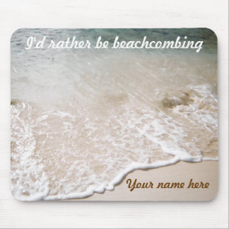 Rather be Beachcombing custom mousepad