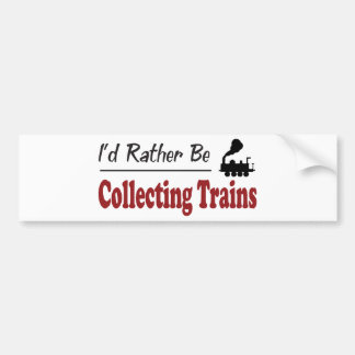 Rather Be Collecting Trains Bumper Sticker