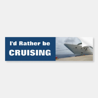 Rather be Cruising Bumper Stickers