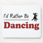 Rather Be Dancing Mouse Mats