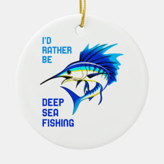 RATHER BE DEEP SEA FISHING CERAMIC ORNAMENT