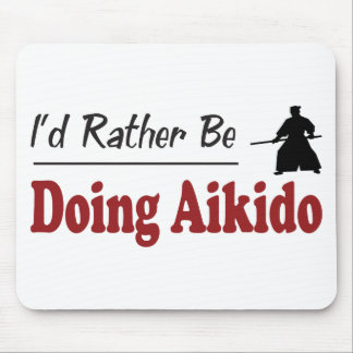 Rather Be Doing Aikido Mouse Pad