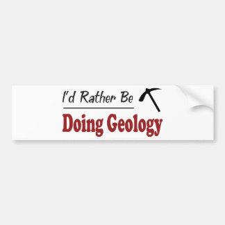 Rather Be Doing Geology Bumper Sticker