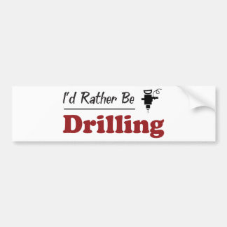 Rather Be Drilling Bumper Sticker