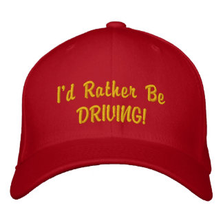 Rather be Driving CAP Embroidered Baseball Caps
