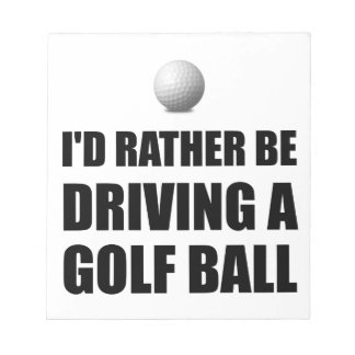 Rather Be Driving Golf Balls Memo Notepads