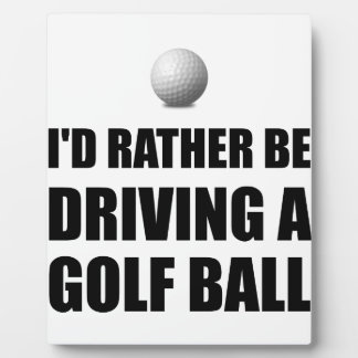 Rather Be Driving Golf Balls Photo Plaques