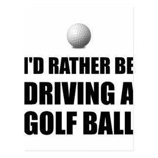 Rather Be Driving Golf Balls Postcard