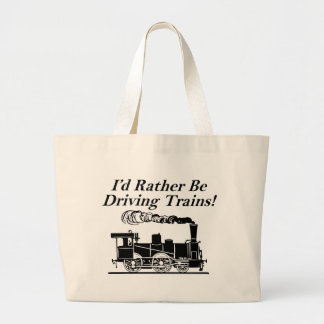 Rather be driving trains large tote bag