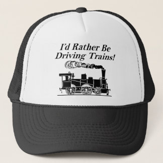 Rather be driving trains trucker hat