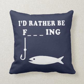 RATHER BE FISHING CUSHION