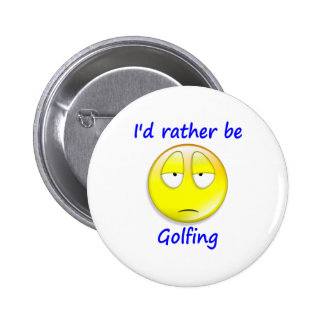 Rather Be Golfing Pinback Buttons