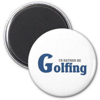 Rather be golfing refrigerator magnet