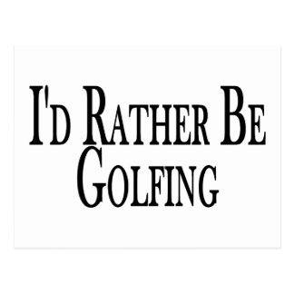 Rather Be Golfing Postcard