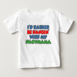 Rather Be Hangin With Nagymama Baby T-Shirt