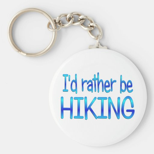 Rather be Hiking Keychains