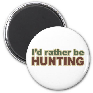 Rather Be Hunting 6 Cm Round Magnet